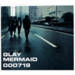 GLAY MERMAID