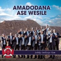 Amadodana Ase Wesile Hay' ukuba Nzima