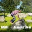Dante Za mene plesi