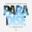 Laidback Luke & Made in June Paradise (feat. Bright Lights)