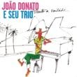 João Donato E Seu Trio ムイト・ア・ヴォンターヂ(喜んで)