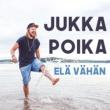 Jukka Poika Elä Vähän