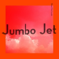 Shout Out Louds Jumbo Jet