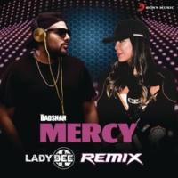 Badshah/Lady Bee Mercy (Lady Bee Remix)
