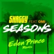 Shaggy/OMI Seasons (Eden Prince Remix) (feat.OMI)
