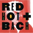 Daniel Hope Red Hot + Bach (Deluxe Version)