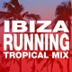 Workout Remix Factory Ibiza Running Tropical Mix
