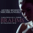 Arturo Benedetti Michelangeli Variations on a Theme by Paganini, Op. 35, Book 1: Variation I