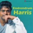 "Harris Jayaraj/Shail Hada/Sudha Raghunathan/Andrea Jeremiah Yeno Yeno Panithuli (From ""Aadhavan"")"
