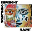 Flaunt Something Different (Radio Edit)