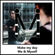Me & Myself Make My Day