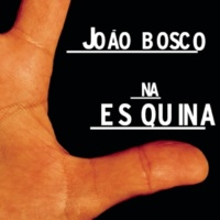 João Bosco Na Esquina (Album Version)