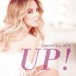 Samantha Jade UP!