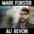 Mark Forster/Sido Au Revoir (feat.Sido)