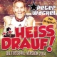 Peter Wackel **Heiss drauf! (Die Fussball-Version 2014)