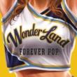 Various Artists WonderLand 3: Forever Pop