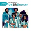 The 5th Dimension Playlist: The Very Best of The Fifth Dimension