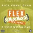 Rich Homie Quan Flex (Ooh, Ooh, Ooh) [DJ Phyre Remix]