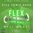 Rich Homie Quan Flex (Ooh, Ooh, Ooh) [K Theory Remix]