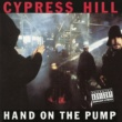 Cypress Hill Hand on the Pump - EP