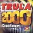 Tru La La Trula 2000, Como Siempre