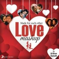 A.R. Rahman/Shankar Ehsaan Loy/Vishal & Shekhar/Pritam/Salim-Sulaiman/DJ Kiran Kamath Made For Each Other - Love Mashup (By DJ Kiran Kamath)