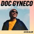 Doc Gyneco Ça va aller