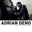 Adrian Deno Here Now