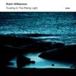 ロビン・ウィリアムソン Trusting In The Rising Light
