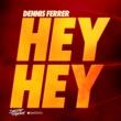 Dennis Ferrer Hey Hey (Remixes)