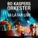 Bo Kaspers Orkester 10 låtar live