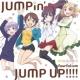 fourfolium〔涼風青葉(CV:高田憂希)/滝本ひふみ(CV:山口愛)/篠田はじめ(CV:戸田めぐみ)/飯島ゆん(CV:竹尾歩美)〕 JUMPin' JUMP UP!!!!