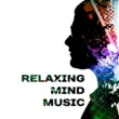 Relaxed Mind Music Universe Peaceful Mind