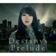 水樹奈々 Destiny's Prelude