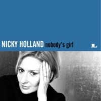 Nicky Holland Nobody's Girl (Single Mix)