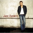 Jace Everett Everything I Want (Album Version)