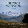 George Winston Love Will Come - The Music Of Vince Guaraldi, Volume 2