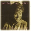 Michael W. Smith Place In This World