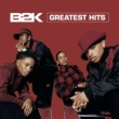 B2K Greatest Hits
