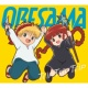 ORESAMA Trip Trip Trip
