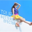 TRUE BUTTERFLY EFFECTOR