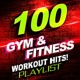 Workout Music 100 Gym & Fitness Workout Hits! Playlist