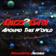 Dizzy Gate Around This World