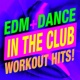 Workout Buddy In the Club - EDM + Dance Workout Hits!