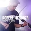 Robert Mendoza Subeme La Radio