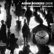 Adam Rogers Dice
