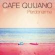 Cafe Quijano Perdonarme