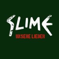 Slime Unsere Lieder