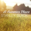 Stanley Black A Summer Place