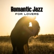 Chilled Jazz Masters Romantic Jazz for Lovers - Smooth Sounds, Romantic Music, Peaceful Jazz for Lovers, Instrumental Jazz, Moonlight Note